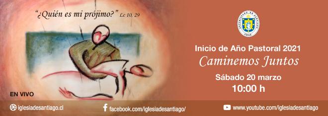Inicio del Año Pastoral 2021 del Arzobispado de Santiago