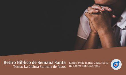 Invitación al Retiro bíblico de Semana Santa